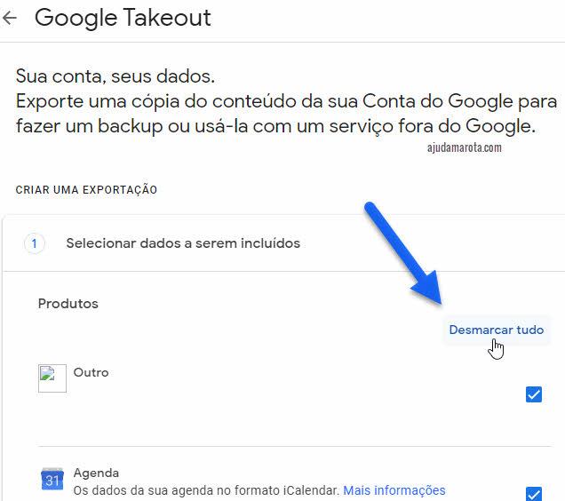 Desmarcar tudo Google Takeout