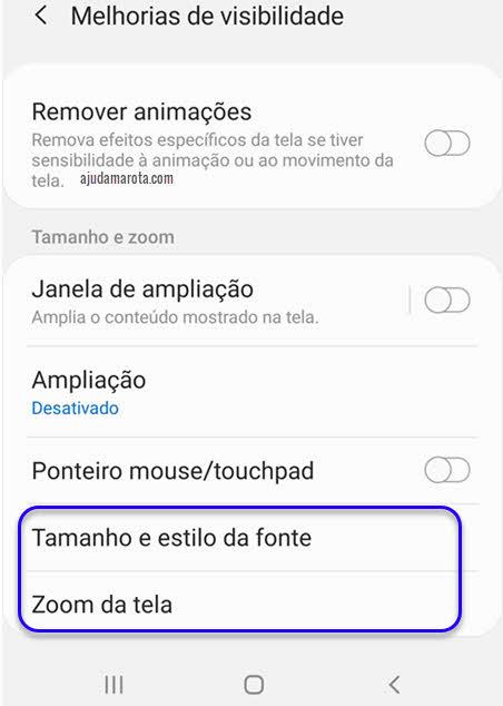 Tamanho e estilo da fonte, Zoom,acessibilidade celular Android